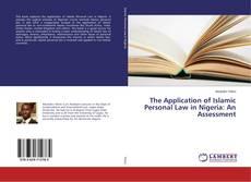 Copertina di The Application of Islamic Personal Law in Nigeria: An Assessment