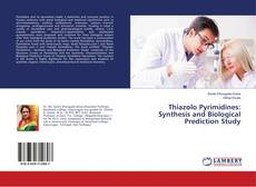 Bookcover of Thiazolo Pyrimidines: Synthesis and Biological Prediction Study