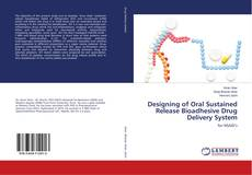 Bookcover of Designing of Oral Sustained Release Bioadhesive Drug Delivery System