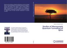 Bookcover of Studies of Macroscopic Quantum Tunnelling of Spins