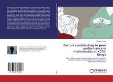 Bookcover of Factors contributing to poor performance in mathematics at KCPE- Kenya