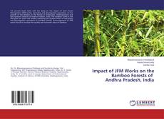 Bookcover of Impact of JFM Works on the Bamboo Forests of Andhra Pradesh, India