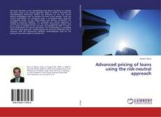 Advanced pricing of loans using the risk-neutral approach的封面