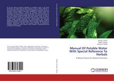 Bookcover of Manual Of Potable Water With Special Reference To Herbals