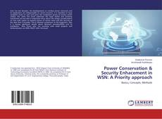 Bookcover of Power Conservation & Security Enhacement in WSN: A Priority approach