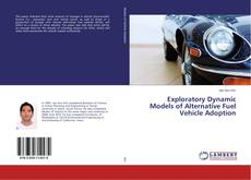 Bookcover of Exploratory Dynamic Models of Alternative Fuel Vehicle Adoption