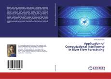 Bookcover of Application of Computational Intelligence in River Flow Forecasting