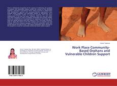 Bookcover of Work Place Community-Based Orphans and Vulnerable Children Support