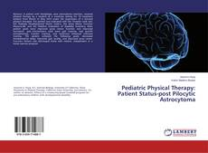 Bookcover of Pediatric Physical Therapy: Patient Status-post Pilocytic Astrocytoma