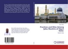 Bookcover of Practices and Rites Among Ijebu Muslims of Ogun State: