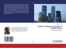 Bookcover of Seismic Collapse Capacity of Folded Plates