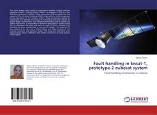 Bookcover of Fault handling in knsat-1, prototype-2 cubesat system