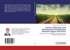 Bookcover of Factors affecting rural development:Comparison between Egypt and China