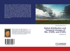 Bookcover of Global distribution and Temporal changes of 7Be. 210Pb. and 210Po
