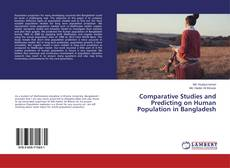 Bookcover of Comparative Studies and Predicting on Human Population in Bangladesh