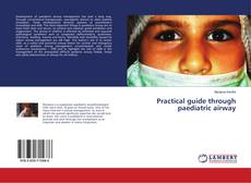Practical guide through paediatric airway kitap kapağı