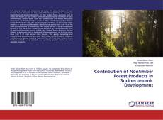 Bookcover of Contribution of Nontimber Forest Products in Socioeconomic Development