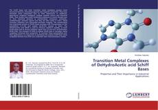 Bookcover of Transition Metal Complexes of DeHydroAcetic acid Schiff Bases