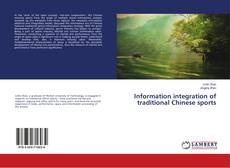 Bookcover of Information integration of traditional Chinese sports