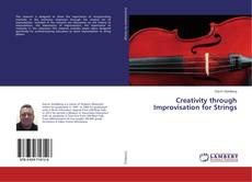 Bookcover of Creativity through Improvisation for Strings