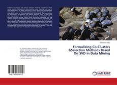 Couverture de Formulizing Co-Clusters &Selection Methods Based On SVD in Data Mining