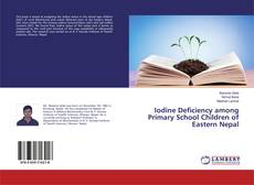 Bookcover of Iodine Deficiency among Primary School Children of Eastern Nepal