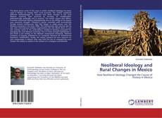 Capa do livro de Neoliberal Ideology and Rural Changes in Mexico