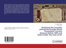 Copertina di Analysing the Causality among the Foreign Direct Investment, Current Account Deficit, GDP and Total Credit: The Case of G7