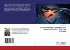 Bookcover of Oxidative Stress Biomarkers: Mitochondrial DNA and 8OHdG