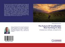 Capa do livro de The Future Of Smallholder Rice Farming In Asia