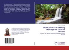 Обложка International marketing strategy for Ghana's tourism