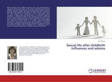 Bookcover of Sexual life after childbirth Influences and advices