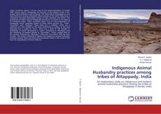 Portada del libro de Indigenous Animal Husbandry practices among tribes of Attappady, India