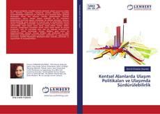 Bookcover of Kentsel Alanlarda Ulaşım Politikaları ve Ulaşımda Sürdürülebilirlik