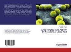 Copertina di Antidermatophytic Activity Of Nosocomial Lactic Acid