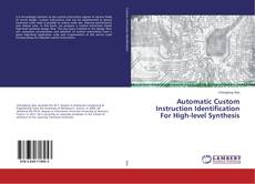 Bookcover of Automatic Custom Instruction Identification For High-level Synthesis