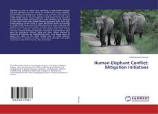 Bookcover of Human-Elephant Conflict: Mitigation Initiatives