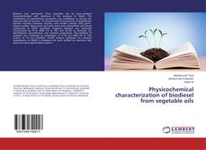 Physicochemical characterization of biodiesel from vegetable oils的封面
