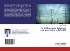 Bookcover of Partial Discharge Detection and Monitoring in Palm Oil