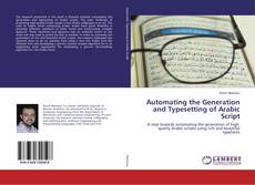 Bookcover of Automating the Generation and Typesetting of Arabic Script