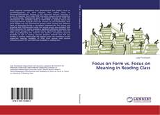 Buchcover von Focus on Form vs. Focus on Meaning in Reading Class