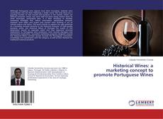 Bookcover of Historical Wines: a marketing concept to promote Portuguese Wines