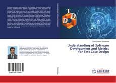 Understanding of Software Development and Metrics for Test Case Design kitap kapağı