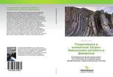 Bookcover of Геодинамика и магматизм Загрос-Кавказского сегмента в фанерозое