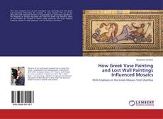 Buchcover von How Greek Vase Painting and Lost Wall Paintings Influenced Mosaics
