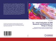 Bookcover of Ex - ante Evaluation of IPM Research and Outreach for Thrips in Kenya