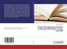 Couverture de Water Management Practice in Mining, Phu Kham Cu-Au, Lao PDR