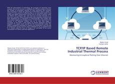 Portada del libro de TCP/IP Based Remote Industrial Thermal Process