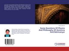 Bookcover of Some Questions Of Physics And Philosophy Of Avicenna And Bahmanyar