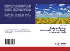 Bookcover of Factors affecting sustainability of small scale irrigation projects